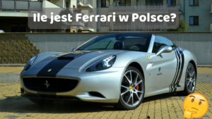 Ile jest Ferrari w Polsce?