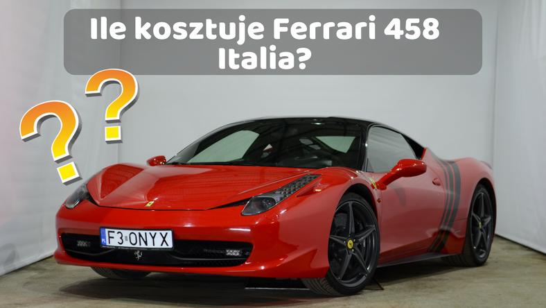 Ile kosztuje Ferrari 458 Italia