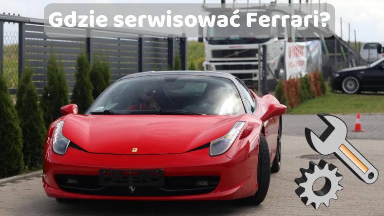 Gdzie serwisować Ferrari?