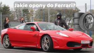 Jakie opony do Ferrari?