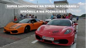 Samochody sportowe na torze Poznań