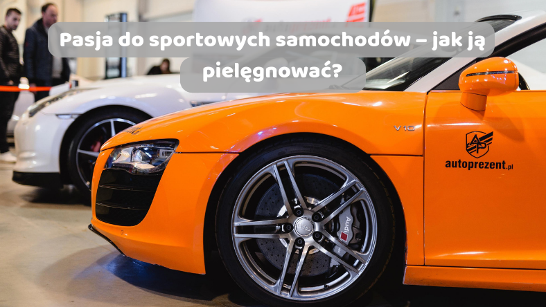 Sportowe samochody jak je pielęgnować