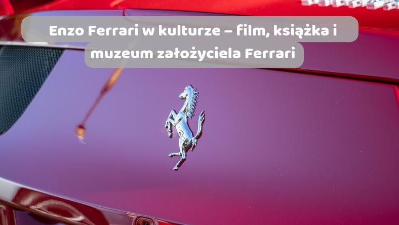 Enzo Ferrari w kulturze – film, książka i muzeum założyciela Ferrari