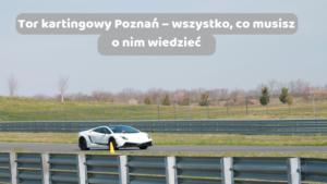 Tor-kartingowy-Poznań
