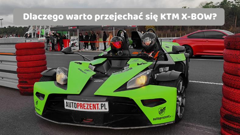 Dlaczego warto przejechać się KTM X-BOW