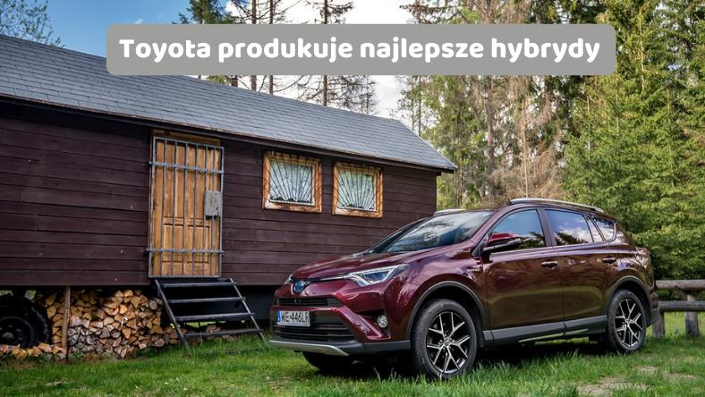 Toyota produkuje najlepsze hybrydy