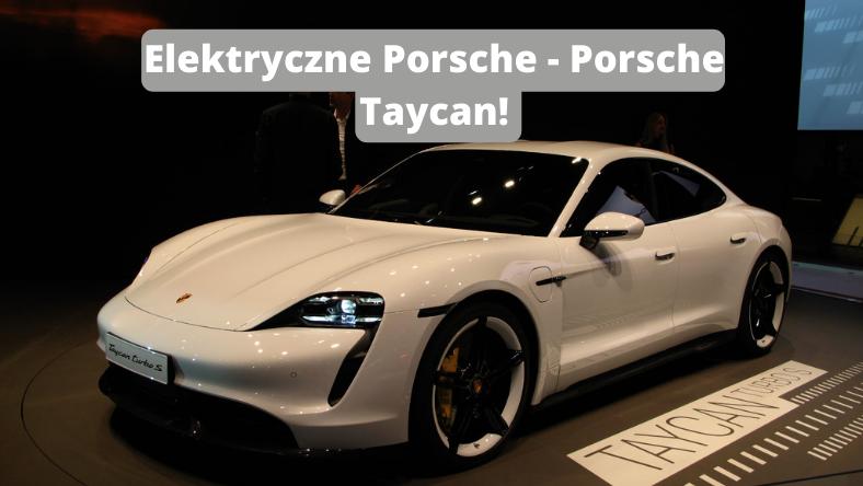 Elektryczne Porsche Taycan